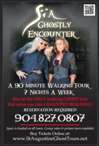 A Ghostly Encounter 6 Cordova St. St. Aug. Fl 904-827-0807